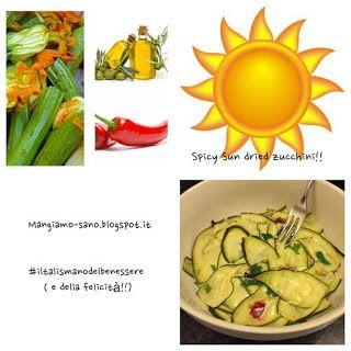 """""""Il talismano del benessere e della ... felicità"""": Zucchine piccanti seccate al sole"""