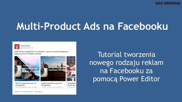 Tworzenie reklamy Multi-Product Ad krok po kroku. Obejrzyj prezentację i dowiedz się jak stworzyć najnowszą opcję reklamową na Facebooku.  Prezentacja zawiera …