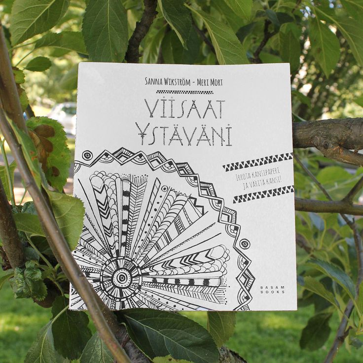 A friendship book / meditative mandala coloring book Viisaat Ystäväni – My Wise Friends by writer Sanna Wikström & illustrator/graphic designer Meri Mort. Published by Basam Books.