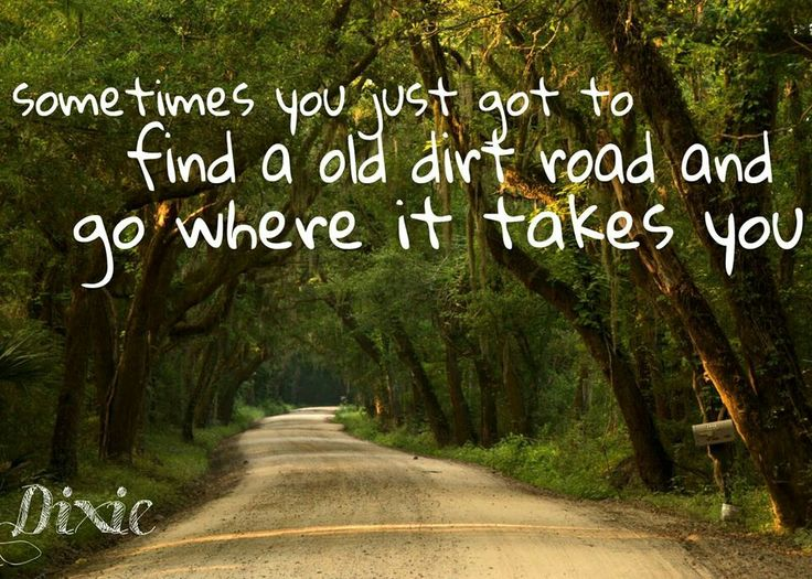 Dirt road country suff pinterest quotes