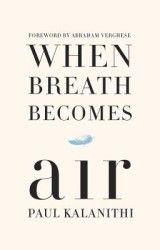 When Breath Becomes Air | Paul Kalanithi