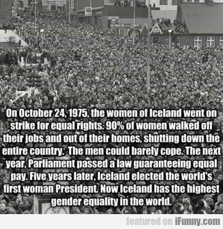 America is still trying to have equal right form much longer and Iceland is way ahead in the game