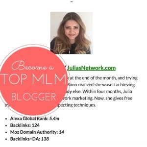 Today I am going to tell you the exact blueprint to create a Top Network Marketing Blog, how I got into blogging and actually recently placed Number #14 in the World in 2016 in the MLM Blogging Ranking in Alexa and MOZ.  PIN if you get Value :-) #Networkmarketing #blog #MLMBlog  #homebusiness  http://www.juliasnetwork.com/how-to-create-a-top-network-marketing-blog/