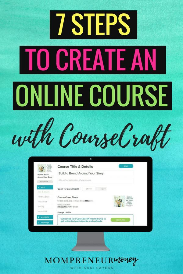 7 Steps To Create An Online Course With Coursecraft Mompreneur Money Create Online Courses Online Education Online Courses