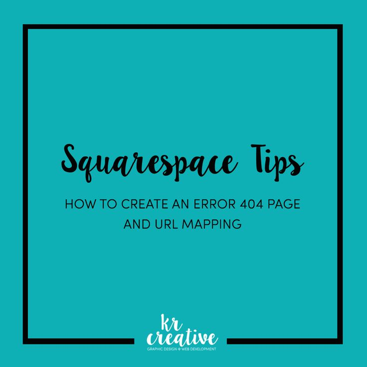 Squarespace Tips: How to Create an Error 404 Page and URL Mapping - KR Creative