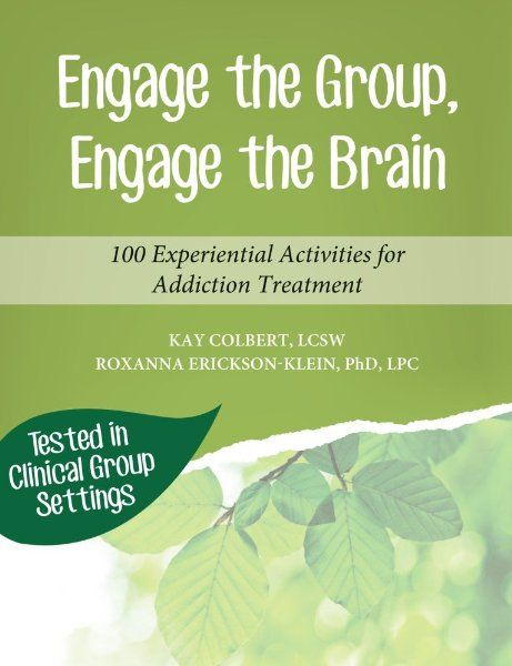 Engage the Group, Engage the Brain: 100 Experiential Activities for Addiction Treatment:Amazon:Books