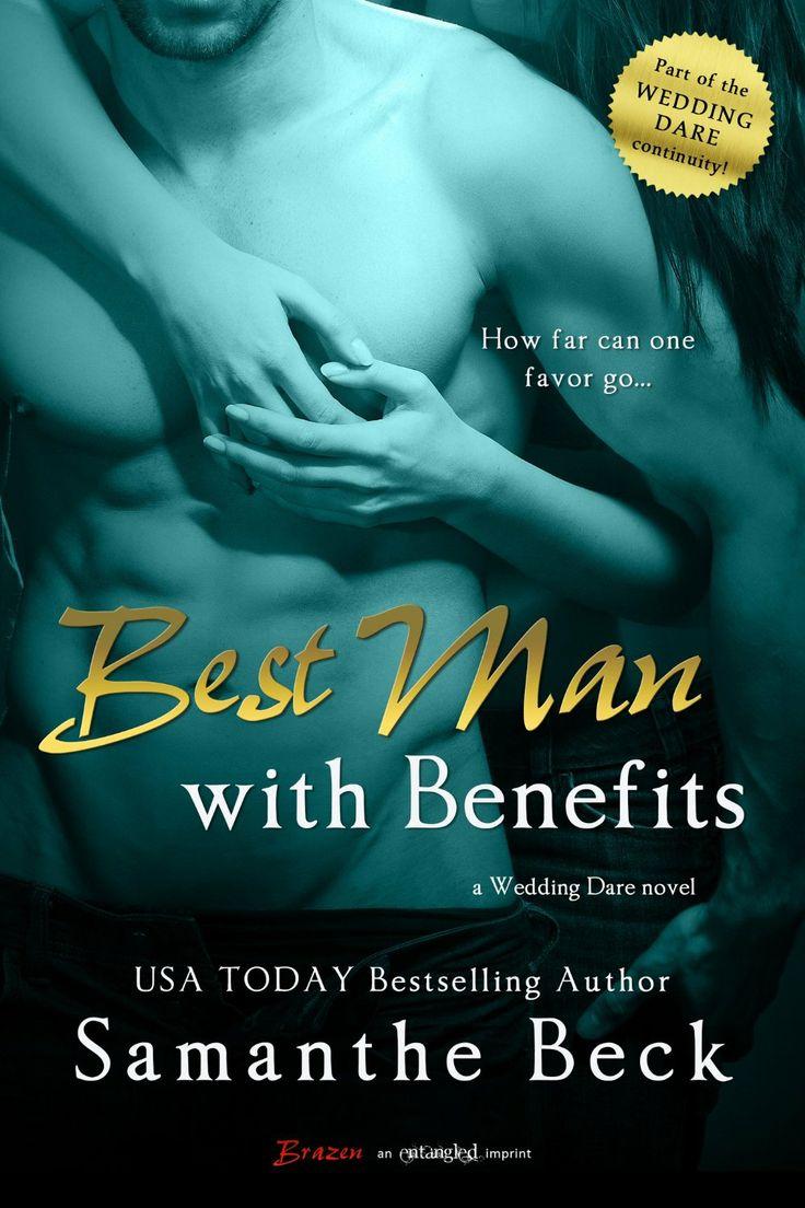 Best Man With Benefits (a Wedding Dare Novel) (entangled Brazen)  Kindle