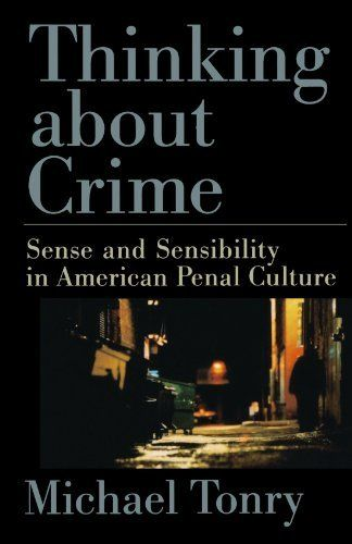 Thinking about Crime: Sense and Sensibility in American Penal Culture (Studies in Crime and Public Policy) by Michael Tonry, http://www.amazon.com/dp/019530490X/ref=cm_sw_r_pi_dp_fNEZsb19FW2SH