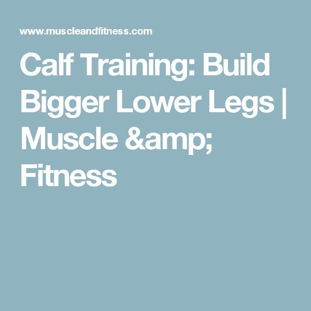 Calf Training: Build Bigger Lower Legs | Muscle & Fitness