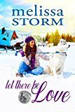 Let There Be Love (The Sled Dog Series Book 1) by Melissa Storm (Author) #Kindle US #NewRelease #Religion #Spirituality #eBook #ad