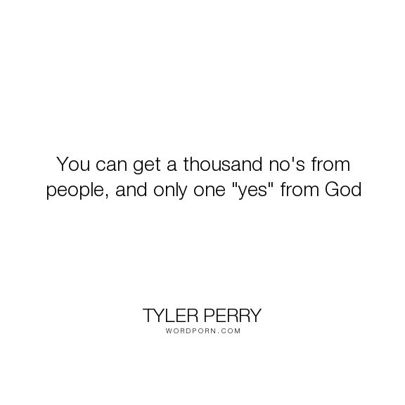Yes A Thousand Times Yes Quote: Best 25+ Tyler Perry Quotes Ideas On Pinterest