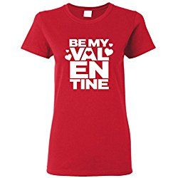 Be My Valentine. Valentine's Day LADIES T SHIRT M Red