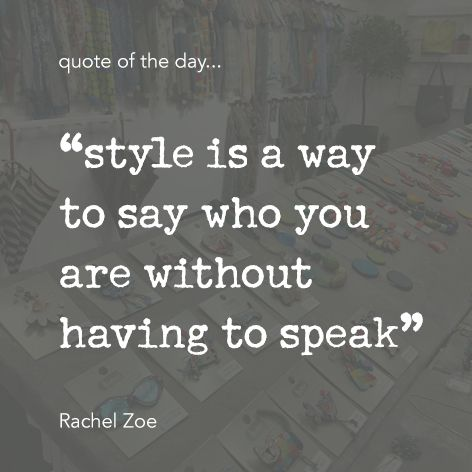 "Quote of the day... ""style is a way to say who you are without having to speak"" Rachel Zoe One Button Inspirational Quote #onebutton #hemandedge #inspiration #beinspired. Find all One Button jewellery and accessories at www.theonebuttonshop.com"