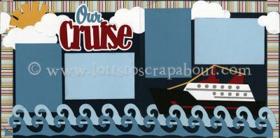 Our Cruise Scrapbook Page Kit
