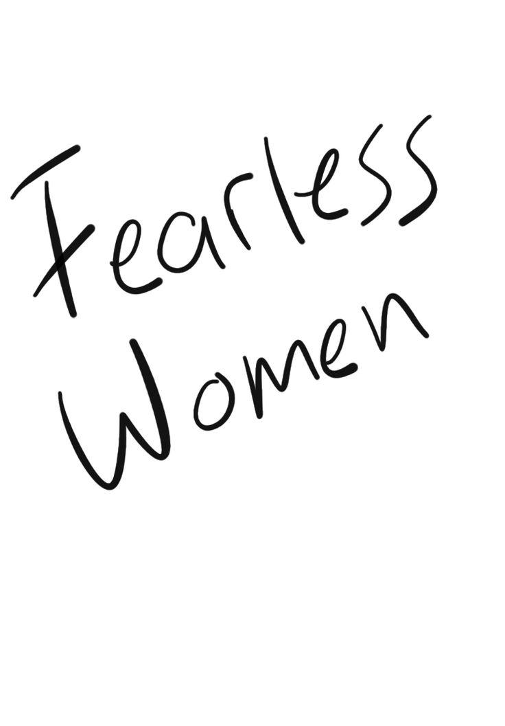 fearless women.
