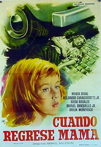 Cine Mexicano Del Galletas: Cuando Regrese Mama [1961] Maria Duval