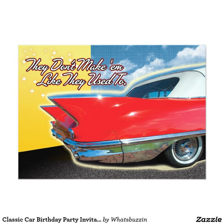 Classic Car Birthday Party Invitations Customize them online - discounts for larger quantities start at 25 cards!