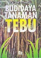 www.ajibayustore.blogspot.com  Judul : BUDIDAYA TANAMAN TEBU Pengarang : R.M. Edhi Sutardjo Penerbit : Bumi Aksara