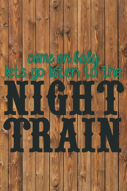 "Is it acceptable to base dates off of songs? Because if it is I want to reenact ""Night Train"" by Jason Aldean <3"