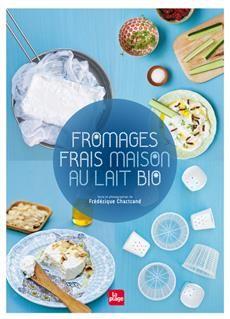 fromages frais maison et lait bio - Frédérique Chartrand