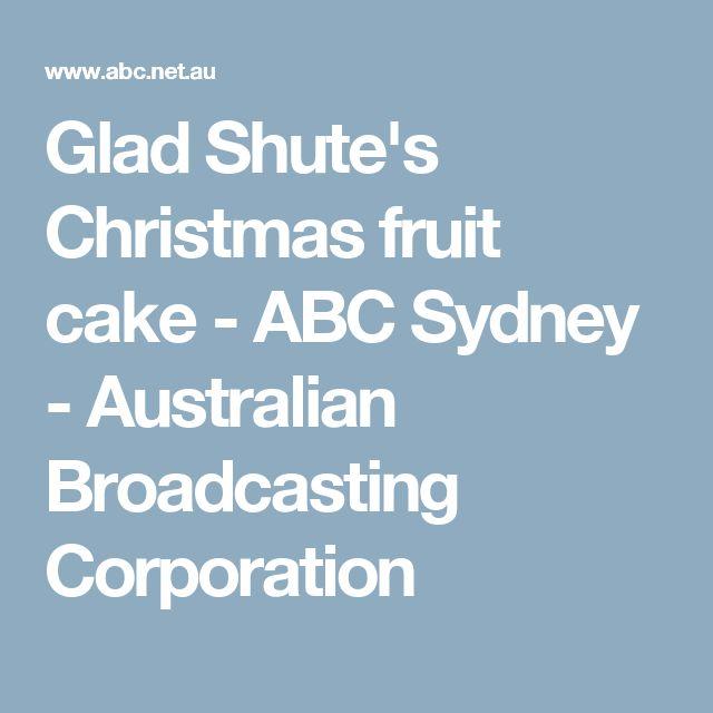 Glad Shute's Christmas fruit cake - ABC Sydney - Australian Broadcasting Corporation