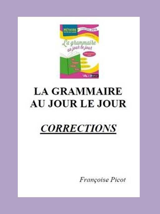 La Grammaire Au Jour Le Jour : grammaire, Corrections, Exercices, Individuels, Grammaire, Jour