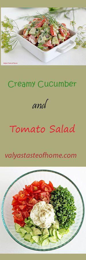 Creamy Cucumber and Tomato Salad http://valyastasteofhome.com/creamy-cucumber-and-tomato-salad