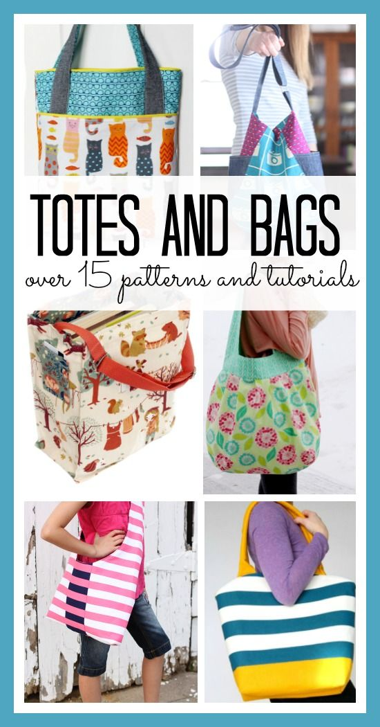 Over 15 patterns and tutorials for cute totes and bags!