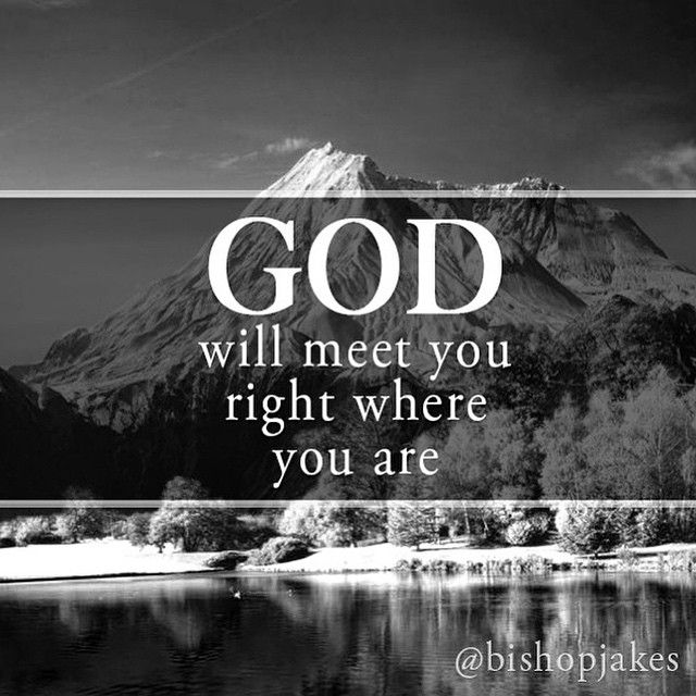 god will meet you right where are