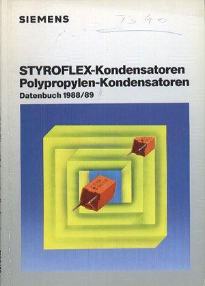 Siemens. Styroflex-Kondensatoren. Polypropylen-Kondensatoren. Datenbuch 1988/89, Siemens AG, b. r. wyd., http://www.antykwariat.nepo.pl/siemens-styroflexkondensatoren-polypropylenkondensatoren-datenbuch-198889-p-13848.html