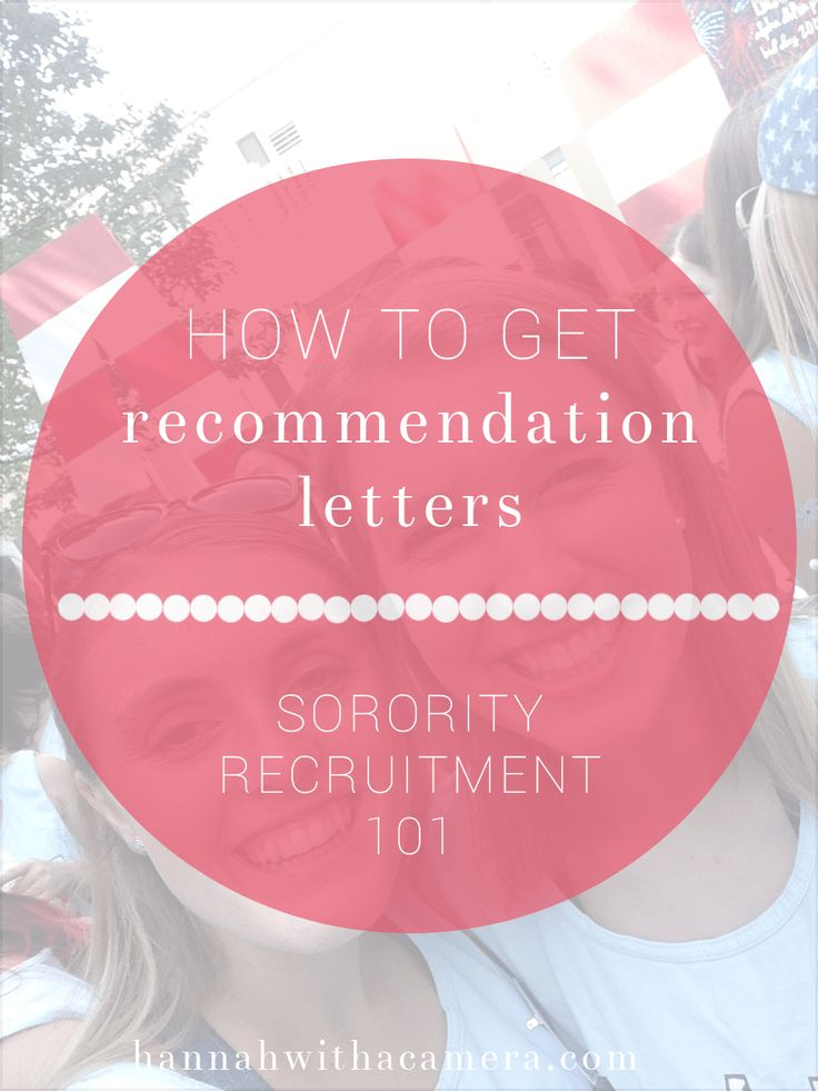 are you going through sorority recruitment this fall this post explains all you need to know about getting recommendation letters before recruitment