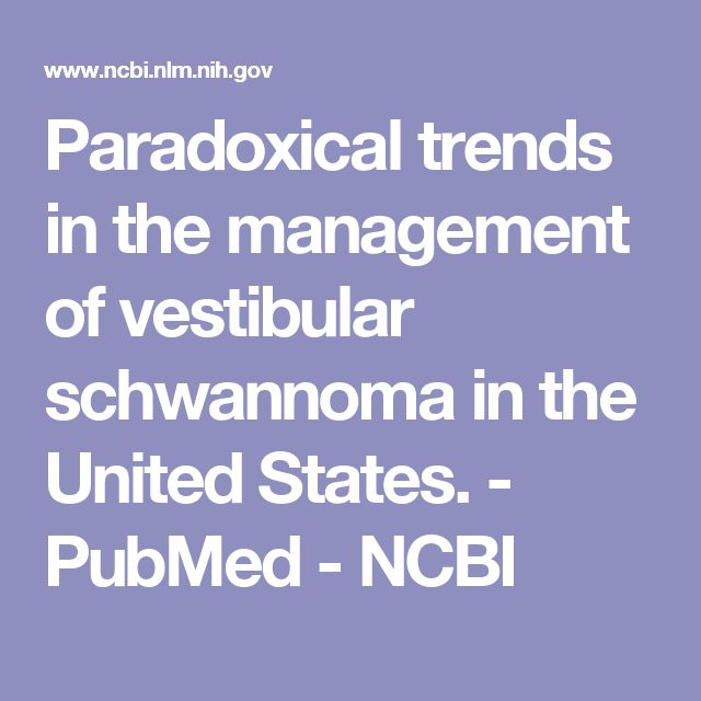 Paradoxical trends in the management of vestibular schwannoma in the United States.  - PubMed - NCBI