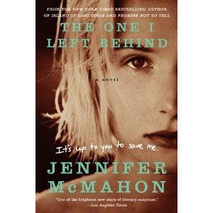The One I Left Behind by Jennifer Mcmahon. I read this...very good
