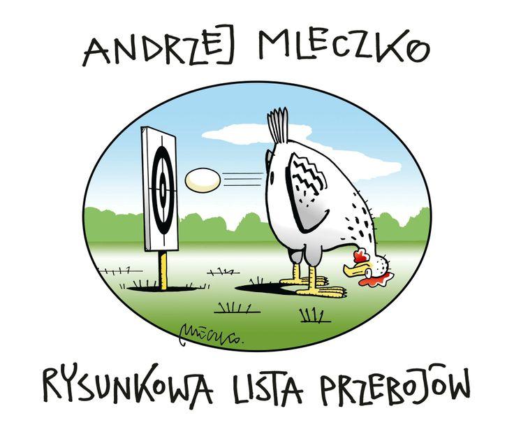 """""""Rysunkowa lista przebojów. Obywatelu, nie pieprz bez sensu!"""" Andrzej Mleczko Published by Wydawnictwo Iskry 2012"""