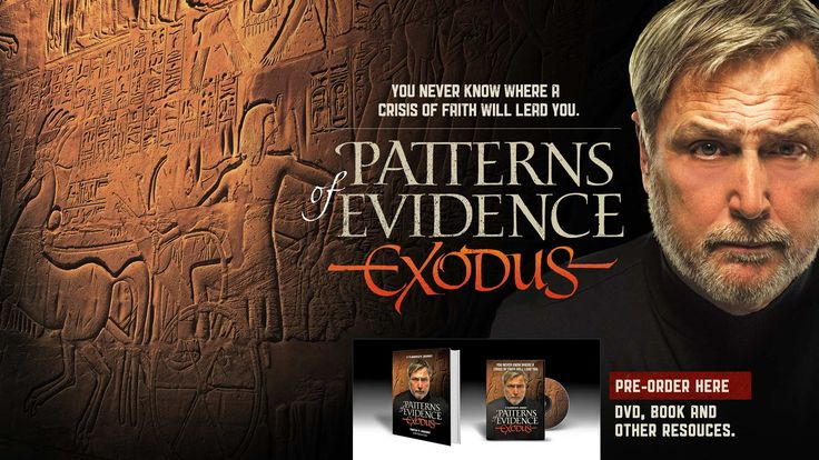 Patterns of Evidence: The Exodus - What is the validity of history found in the Bible? Is it fact or fiction? What does the hard evidence really have to say about the foundational story of the Old Testament: the Exodus out of Egypt? An in-depth investigation by documentary filmmaker Tim Mahoney searches for answers to these questions amid startling new finds that may change traditional views of history and the Bible.