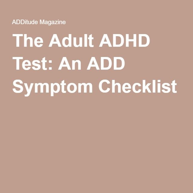 The Adult ADHD Test: An ADD Symptom Checklist
