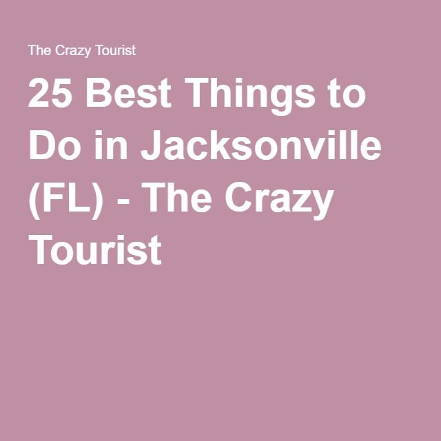 25 Best Things to Do in Jacksonville (FL) - The Crazy Tourist