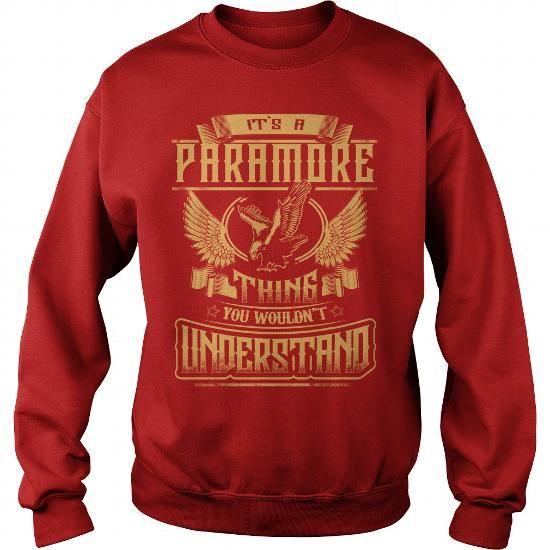 I Love PARAMORE shirt Its a PARAMORE Thing You Wouldnt Understand  PARAMORE Tee Shirt PARAMORE Hoodie PARAMORE Family PARAMORE Tee PARAMORE Name T-Shirts
