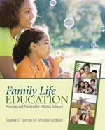 Family Life Education  Principles and Practices for Effective Outreach Second Edition  Stephen F. Duncan 	  H. Wallace Goddard 	  © 2011   	496 pages   	SAGE Publications, Inc