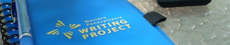 Western Pennsylvania Writing Project | School of Education, University of Pittsburgh
