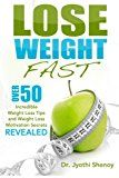 Lose Weight Fast: Over 50 Incredible Weight Loss Tips and Weight Loss Motivation Secrets Revealed (Weight Loss Lose Weight) (Volume 1)
