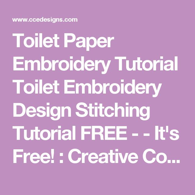 Toilet Paper Embroidery Tutorial Toilet Embroidery Design Stitching Tutorial FREE - - It's Free! : Creative Connections Embroidery & Designs Shop, Keeping you stitching
