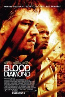 Blood Diamond (2006) Directed by Edward Zwick, starring  Leonardo DiCaprio, Djimon Hounsou and Jennifer Connelly. Political unrest is rampant in Sierra Leone as people fight tooth for tooth. A fisherman, a smuggler, and a syndicate of businessmen match wits over the possession of a priceless diamond.