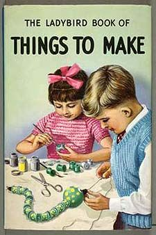a book cover called the Ladybird Book of Things to Make with a painting of two children making things on a table