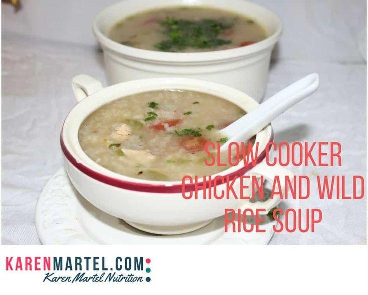 Slow Cooker Chicken with Wild Rice Soup - Karen Martel Nutrition