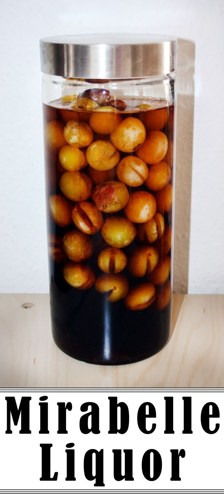 Use small yellow plums to make a tasty liquor.
