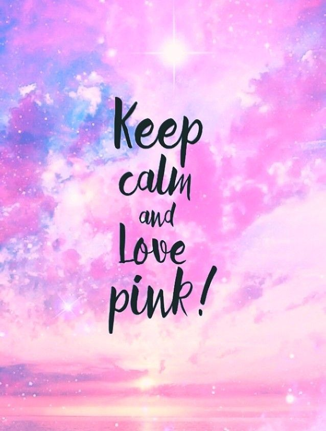 Keep Calm And Love Pink Wallpapers Pink Love Pink Wallpaper Calm Pink Wallpaper