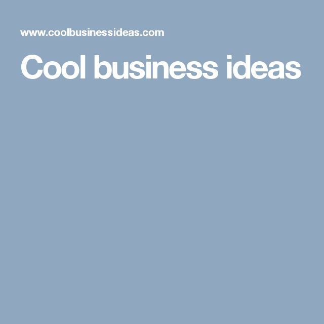 Cool business ideas