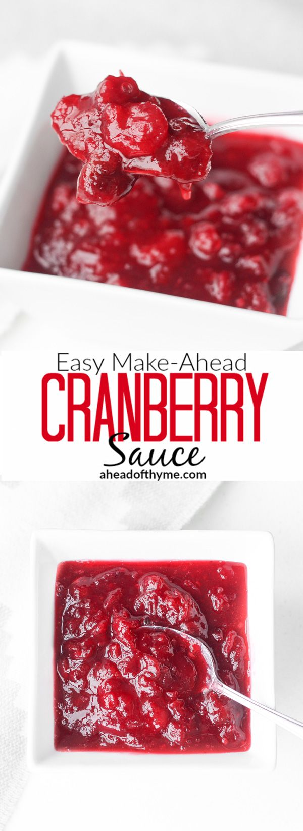 Easy Make-Ahead Cranberry Sauce: Take the stress out of the holidays and prepare easy make-ahead cranberry sauce days before the big holiday dinner! | aheadofthyme.com