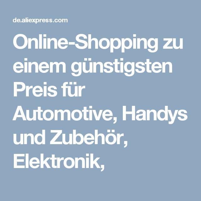 Online-Shopping zu einem günstigsten Preis für Automotive, Handys und Zubehör, Elektronik,